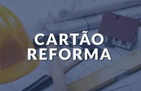 Esclarecimento Programa Cartão Reforma