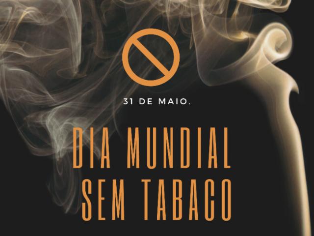 31 de Maio, Dia Mundial sem Tabaco!