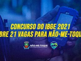Concurso do IBGE para o Censo 2021 abre 21 vagas para Não-Me-Toque