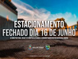 Aviso: O Estacionamento Popular estará fechado no dia 16 de junho