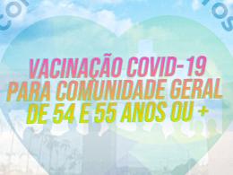 Sábado haverá vacinação contra a covid-19 para a comunidade geral de 54 e 55 anos ou mais