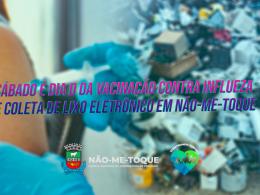 Sábado será movimentado com Dia D de Vacinação contra Influenza e Coleta de Lixo Eletrônico